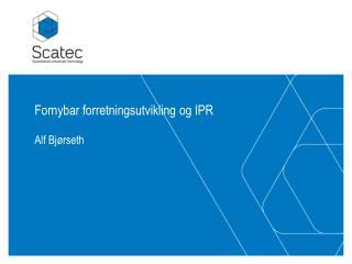 Fornybar forretningsutvikling og IPR