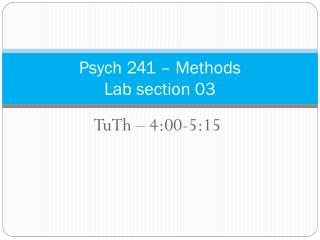 Psych 241 � Methods Lab section 03