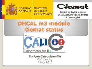 DHCAL m3 module  Ciemat  status
