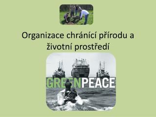 Organizace chránící přírodu a životní prostředí