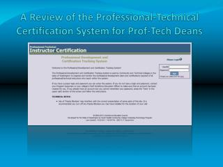 A Review of the Professional-Technical  Certification System for Prof-Tech Deans