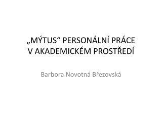 """""""MÝTUS"""" PERSONÁLNÍ PRÁCE VAKADEMICKÉM PROSTŘEDÍ"""