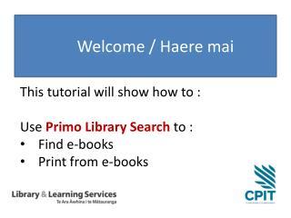Welcome /  Haere mai