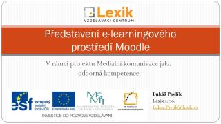 Představení e- learningového prostředí  Moodle