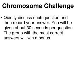 Chromosome Challenge