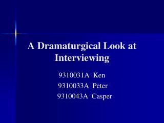 A Dramaturgical Look at Interviewing