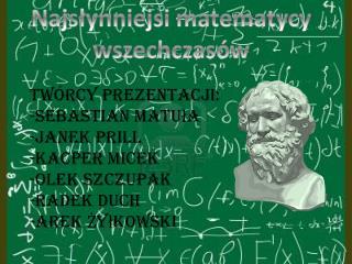 Najs?ynniejsi matematycy wszechczas�w