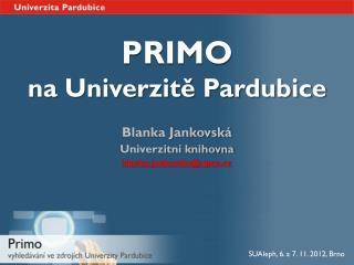 PRIMO na Univerzitě Pardubice