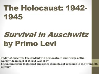 The Holocaust: 1942-1945 Survival in Auschwitz  by Primo Levi