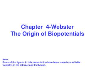 Chapter  4-Webster The Origin of Biopotentials