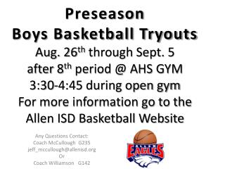 Any Questions Contact: Coach McCullough   G235 jeff_mccullough@allenisd Or