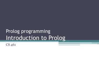 Prolog programming Introduction to Prolog