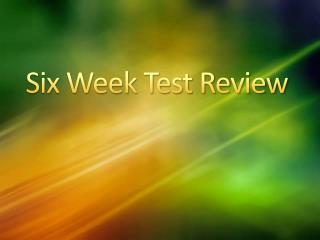 Six Week Test Review