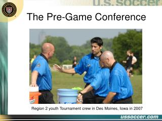 The Pre-Game Conference