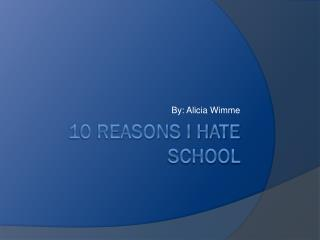 10 Reasons I hate school