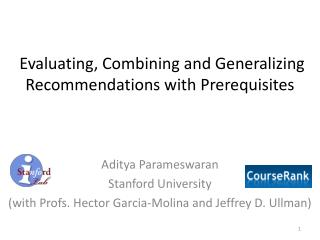 Evaluating, Combining and Generalizing  Recommendations with Prerequisites