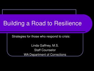 Building a Road to Resilience