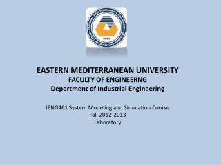 EASTERN MEDITERRANEAN UNIVERSITY FACULTY OF ENGINEERNG Department of Industrial Engineering