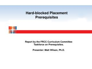 Hard-blocked Placement Prerequisites