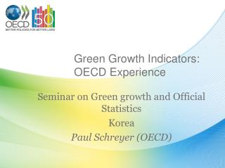 Green Growth Indicators:  OECD Experience