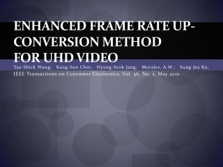 Enhanced  Frame Rate Up-Conversion Method for UHD Video