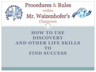 Procedures  &  Rules within Mr.  Waizenhofer's Classroom