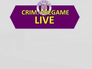 CRIM. PREGAME