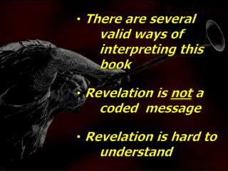 There are several 	valid ways of 	interpreting this 	book  Revelation is  not  a 	coded 	message