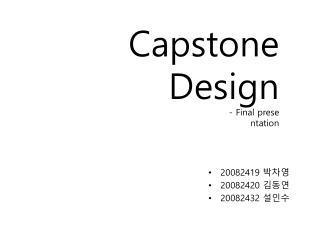 Capstone  Design -  Final  prese ntation