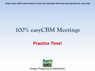 100%  easyCBM  Meetings