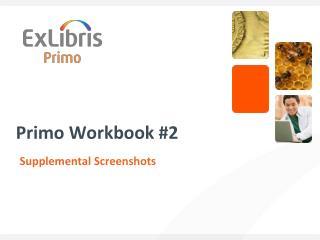 Primo Workbook #2