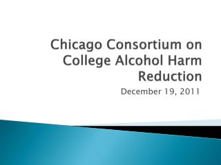 Chicago Consortium on College Alcohol Harm Reduction