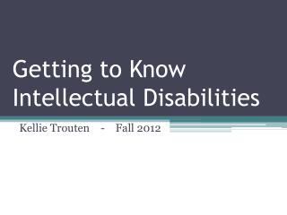 Getting to Know Intellectual Disabilities