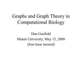 Graphs and Graph Theory in Computational Biology