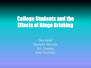 College Students and the  Effects of Binge Drinking