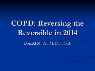 COPD: Reversing the Reversible in 2014