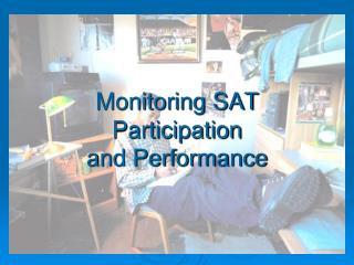 Monitoring SAT Participation and Performance