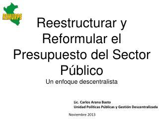 Reestructurar y Reformular el Presupuesto del Sector Público Un enfoque  descentralista