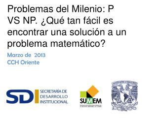 Problemas del Milenio: P VS NP. ¿Qué tan fácil es encontrar una solución a un problema matemático?
