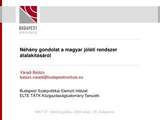 Néhány gondolat a magyar jóléti rendszer átalakításáról