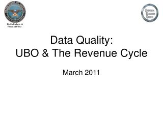 Data Quality: UBO & The Revenue Cycle March 2011
