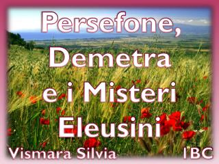 Persefone , Demetra  e i Misteri Eleusini