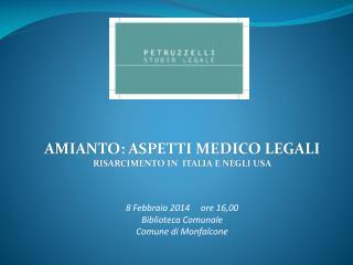 AMIANTO:  ASPETTI MEDICO LEGALI RISARCIMENTO IN   ITALIA E NEGLI USA