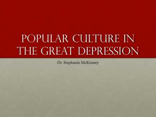 Popular Culture in the great depression