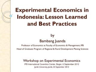 E x perimental  E c onomi cs in Indonesia: Lesson Learned and Best Practices