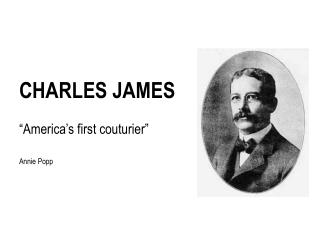 """CHARLES JAMES """"America's first couturier"""" Annie Popp"""
