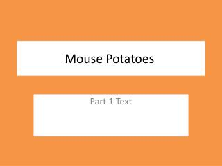 Mouse Potatoes