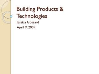 Building Products & Technologies