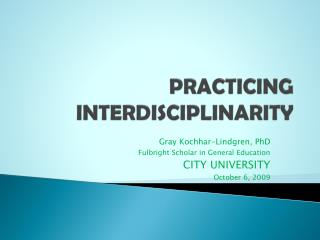 PRACTICING INTERDISCIPLINARITY