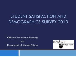 Student Satisfaction and Demographics Survey 2013